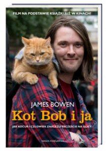 Kot Bob i ja. Jak kocur i człowiek znaleźli szczęście na ulicy